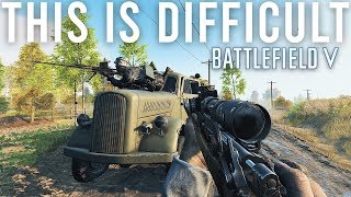 This is difficult - Battlefield V