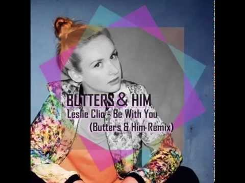 Leslie Clio - Be With You (Butters & Him Remix)