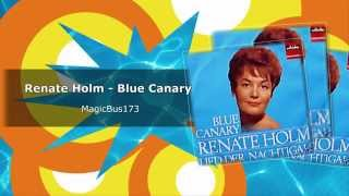 Renate Holm - Blue Canary
