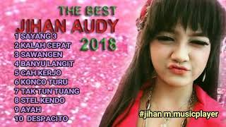 THE BEST JIHAN AUDI TERBARU 2018 SAYANG 3