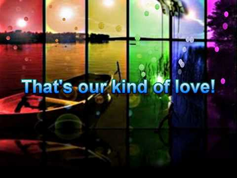 Lady Antebellum - Our Kind Of Love - With Lyrics