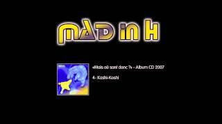 MAD in H - Kashi-Koshi