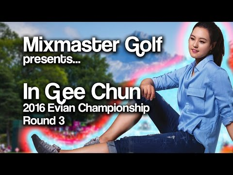 In Gee Chun - Full Recap Rd 3 Evian Championship 2016 - Mixmaster Golf