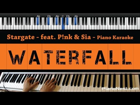 Stargate - Waterfall (feat. P!nk & Sia) - Piano Karaoke / Sing Along / Cover With Lyrics