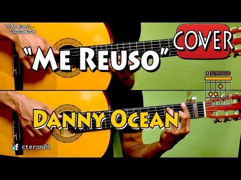 Me Rehuso - Danny Ocean Cover/Tutorial Guitarra