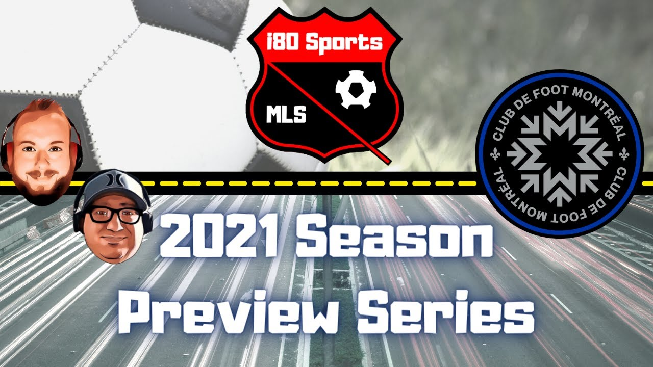 CF Montreal Season Preview 2021- with special guest Gavino de Falco from IMFC Radio