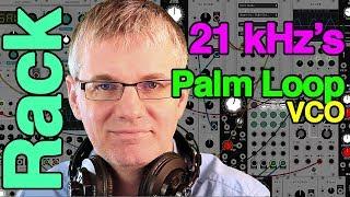 21kHz Palm Loop for VCV Rack Tutorial