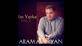 "Aram Asatryan [2016] NEW ALBUM ""Im Yerke - Vol.2"" [FULL][EXCLUSIVE]"