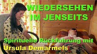 WIEDERSEHEN IM JENSEITS. Spirituelle Rückführung mit Ursula Demarmels.