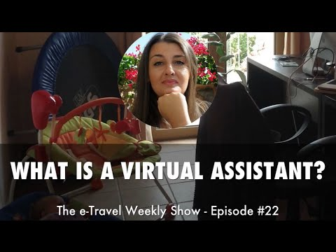What is a Virtual Assistant? - A Real Human Response - e-Travel Weekly Show #22