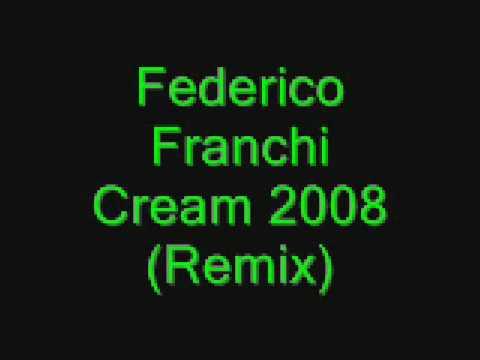 Federico Franchi - Cream 2008 (Remix)