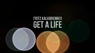 Fritz Kalkbrenner - Get a Life (Official Music Video)