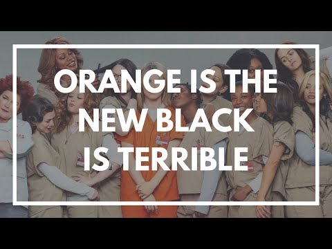 EVERYTHING WRONG WITH ORANGE IS THE NEW BLACK