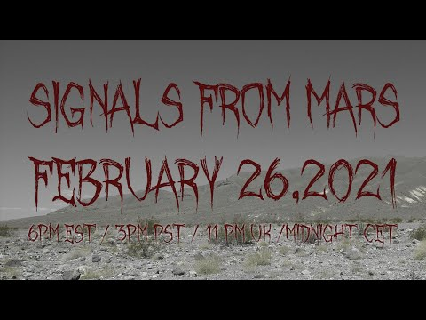 Signals From Mars Presented By Mars Attacks Podcast - February 26th, 2021