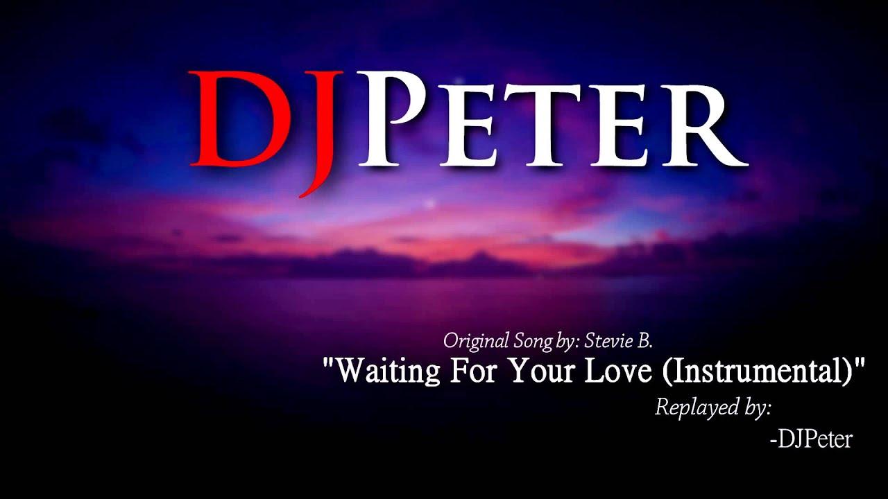 stevie-b-waiting-for-your-love-djpeter-instrumental-djpeter-remixes
