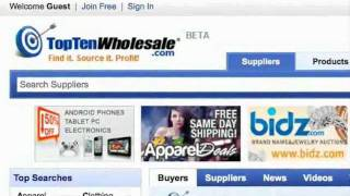 TopTenWholesale.com Tour: Learn How To Find Wholesalers & Exporters On The USA
