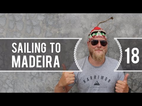 Sailing Around The World - Sailing To Madeira - Living with the tide - Ep18