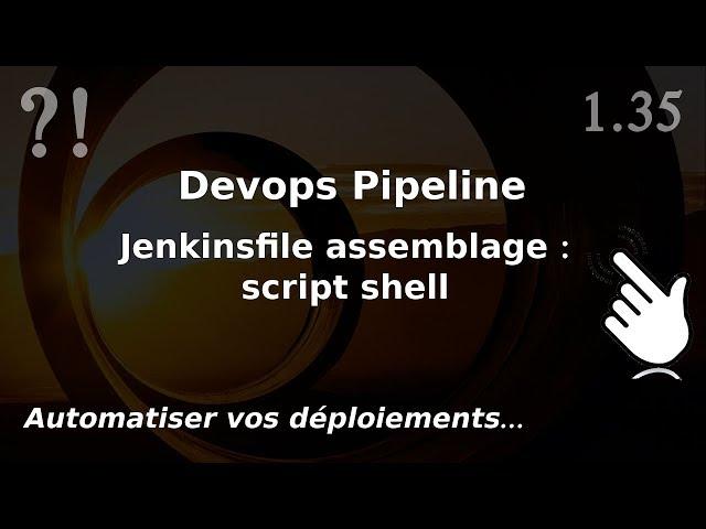 Pipeline Devops - 1.35. Jenkinsfile : assemblage shell