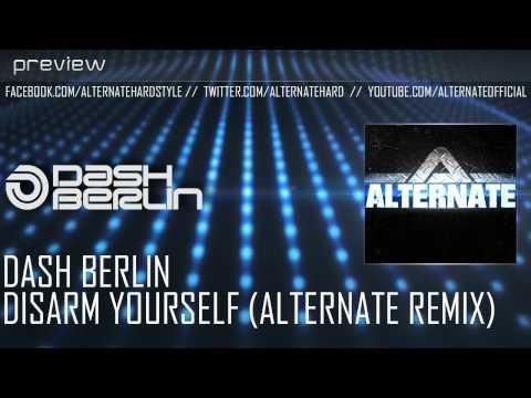 Dash Berlin - Disarm Yourself (Alternate Remix) (Free Release)