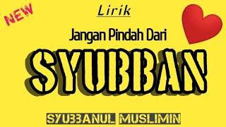 Lirik Jangan Pindah Dari Syubban - Syubbanul Muslimin (Lirik)