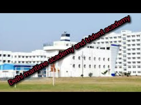 Merchant navy:Delhi maritime academy And Trident academy details!!