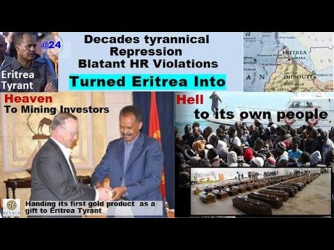 Eritrea@24: Heaven To Mining Investors, Hell To Its People!