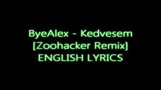 ByeAlex - Kedvesem [Zoohacker Remix] ENGLISH LYRICS