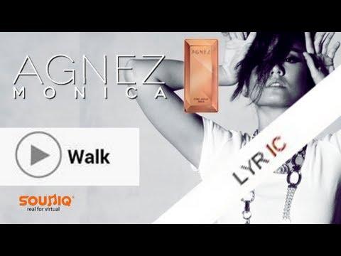 Download musik Agnes Monica - Walk Lyric #Agnezmo Mp3
