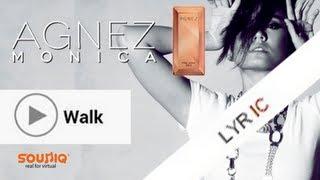 Agnes Monica - Walk Lyric #Agnezmo