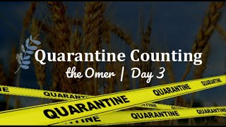 Quarantine Counting - The Omer / Day 3 / Tiferet sh b'Chesed
