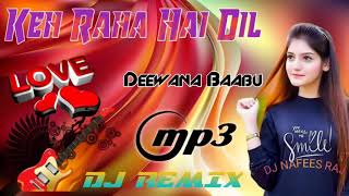 Keh_Raha_Hai_Dil_Deewana_-_Baabu Dholki Mix Hindi Song DJ NAFEES RAJ समरहदा RBL