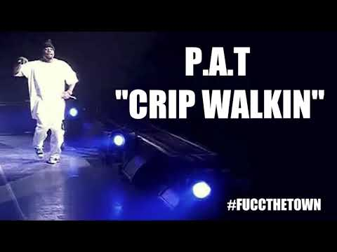 PAT  Crip Walkin Single