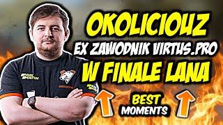 OKO ON FIRE!!! EX ZAWODNIK VIRTUS.PRO W FINALE LANA, OKOLICIOUZ ACE - CSGO BEST MOMENTS
