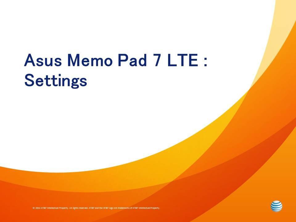 Asus Memo Pad 7 LTE : Settings