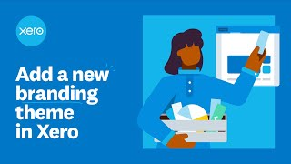 Add a new branding theme in Xero | Xero Firsts