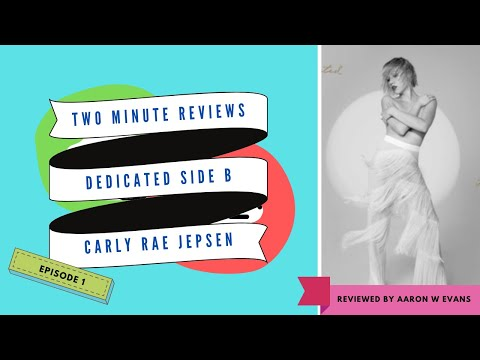 Dedicated Side B by Carly Rae Jepsen (Two Minute Review)