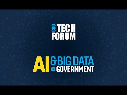 CXO Tech Forum AI and Big Data in Government