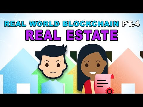 Real World Blockchain Applications - Real Estate