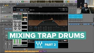 Mixing Trap Drums with Waves Plugins (Part 2)