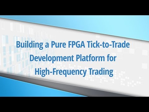 Building a Pure FPGA Tick-to-Trade Development Platform for High-Frequency Trading