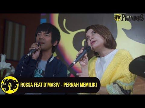 ROSSA FEAT D'MASIV - PERNAH MEMILIKI