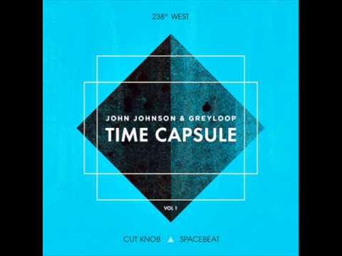 John Johnson & Greyloop - Time Capsule (Original Mix) - 238 West