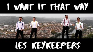 I Want It That Way - Les KeyKeepers