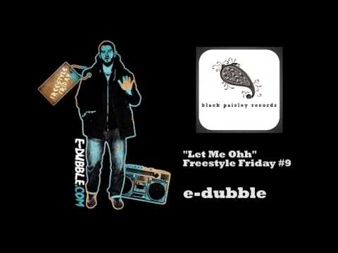 e-dubble - Let Me Oh 10H (without the outro)