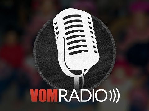 [VOM Radio] Sharing the Truth, Any Way Possible