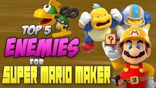 Top 5 Enemies I Want in Super Mario Maker
