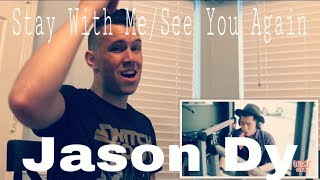 Jason Dy - Stay With Me/See You Again | REACTION