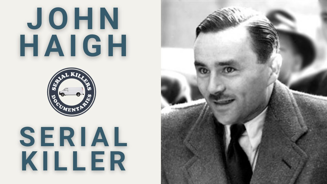 John Haigh (The Acid Bath Murderer) - Serial Killer Documentary