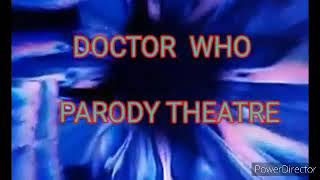 Dr Who Parody Theatre part one