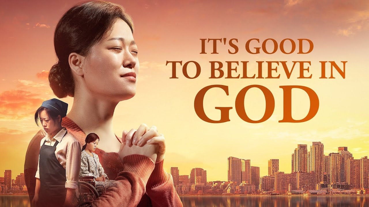 "2019 Christian Movie | Based on a True Story | ""It's Good to Believe in God"""